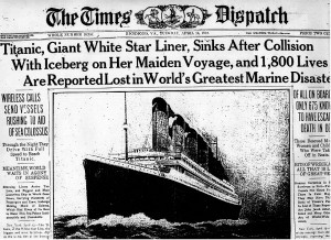 The tragic sinking of the Titanic in 1912 was front-page news on most newspapers