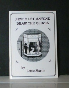An image of Martin's published memior, 'Never Let Anyone Draw the Blinds'