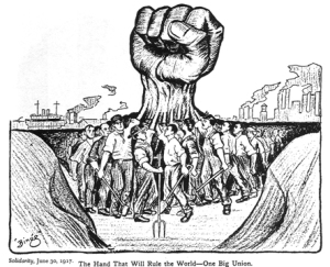 The Hand That Will Rule the World-One big Union