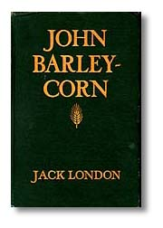 John Barleycorn, Jack London. 1913