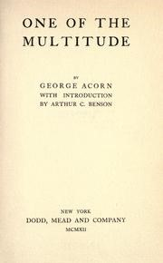 The aptly titled autobiography by George Acorn, One of the Multitude, reinforces the notion that working-class autobiographers over emphasized their ordinariness